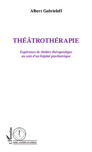 Théâtrothérapie: Expérience de théâtre thérapeutique au sein d'un hôpital psychiatrique