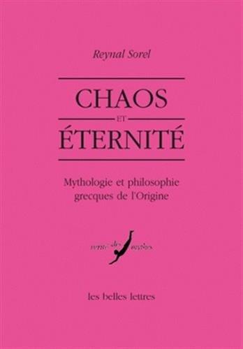 Chaos et éternité: Mythologie et philosophie grecques de l'Origine
