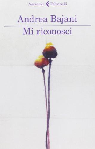 Andrea Bajani: »Mi riconosci« auf Bücher Rezensionen