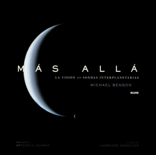 Mas alla. la vision de las sondas interplanetarias por Michael Benson