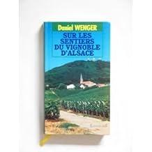 Sur les sentiers du vignoble d'Alsace: 40 randonnées illustrées avec descriptifs et plans