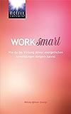 Work Smart: Wie du die Wirkung deiner energetischen Anwendungen steigern kannst