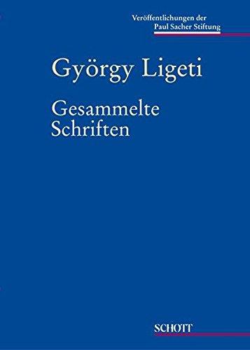 Gesammelte Schriften (Veröffentlichungen der Paul Sacher Stiftung)