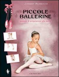 Piccole ballerine. Manuale di preparazione alla danza