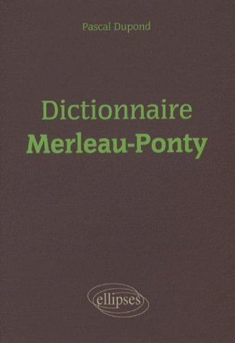 Dictionnaire Merleau-Ponty par Pascal Dupond