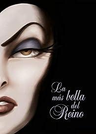 La más bella del Reino: Una historia de la Reina Malvada par  Disney