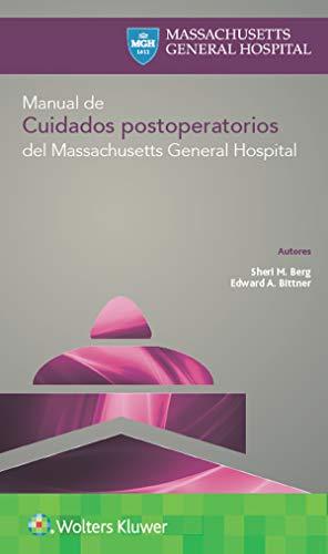 Manual de cuidados postoperatorios del Massachusetts General Hospital por Sheri M. Berg