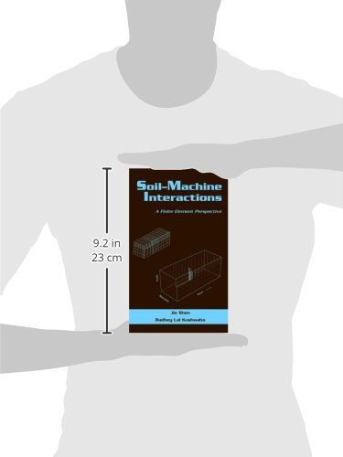 Soil-Machine Interactions: A Finite Element Perspective (Books in Soils, Plants, and the Environment)
