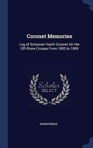 Coronet Memories: Log of Schooner-Yacht