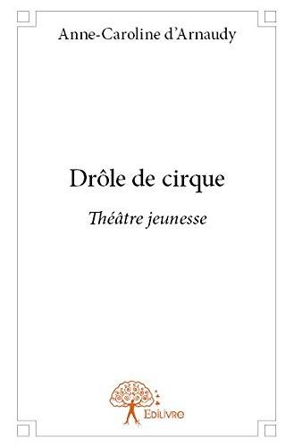 Drole de Cirque par A.-C. d'Arnaudy