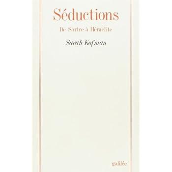 Séductions : De Sartre à Héraclite