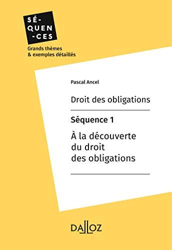 Couverture du livre Droit des obligations - Séquence 1.À la découverte du droit des obligations (Séquences)