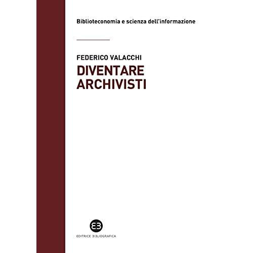 Diventare Archivisti: Competenze Tecniche Di Un Mestiere Sul Confine