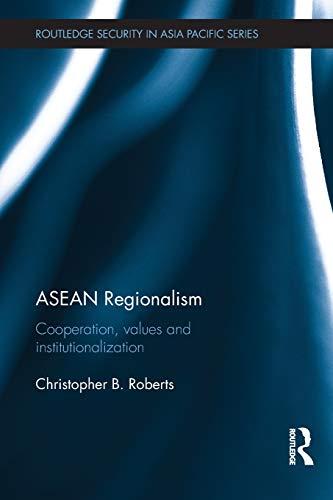 ASEAN Regionalism (Routledge Security in Asia Pacific)