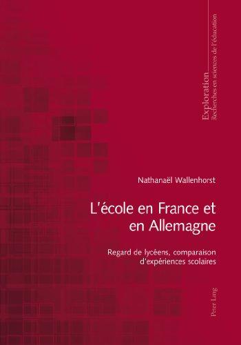 L'école en France et en Allemagne : regard de lycéens, comparaison d'expériences scolaires / Nathanaël Wallenhorst.- Bern ; Berlin ; Bruxelles [etc.] : Peter Lang , cop. 2013