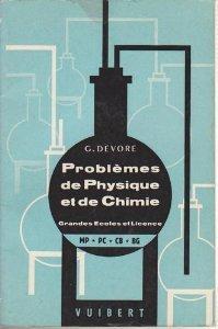 Problèmes de Physique et de Chimie Grandes Écoles et Licence MP * PC * CB * BG