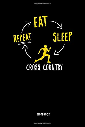 Eat - Sleep - Cross Country - Repeat | Notebook: Lined Cross Country Running Notebook / Journal. Great CC Accessories & Novelty Gift Idea for all XC Runner. - Country Boy T-shirt