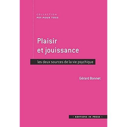 Plaisir et jouissance : Les deux sources de la vie psychique
