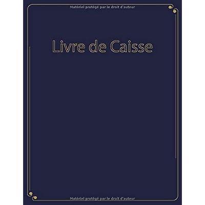 Livre de caisse: Journal Recettes Dépenses | Cahier de Caisse