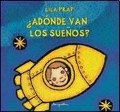 ¿Adónde van los sueños? por Lila Prap