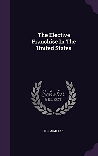 The Elective Franchise In The United States