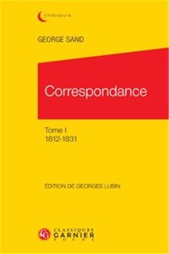Correspondance : Tome 1, 1812-1831 par George Sand