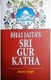 Bhai Jaita's Sri Gur Katha