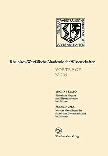 Elektrische Organe und Elektrorezeption bei Fischen. Nervöse Grundlagen der Akustischen Kommunikation bei Insekten (Rheinisch-Westfälische Akademie der Wissenschaften) (German Edition)
