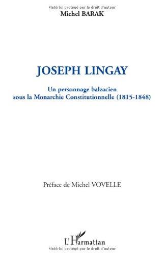 Joseph Lingay : Un personnage balzacien sous la Monarchie Constitutionnelle (1815-1848)