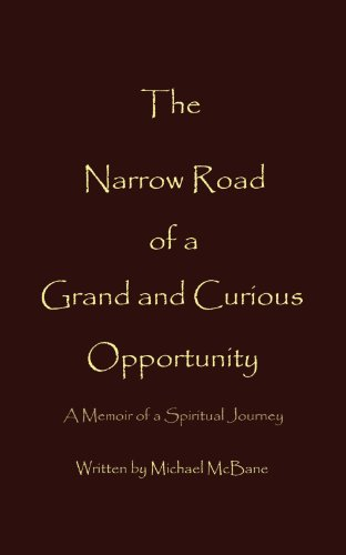 The Narrow Road of a Grand and Curious Opportunity