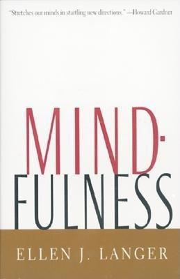 By Ellen J. Langer: Mindfulness (A Merloyd Lawrence Book)