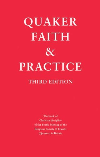 Quaker Faith and Practice: The Book of Christian Discipline of the Yearly Meeting of the Religious Society of Friends (Quakers) in Britain by Quakers In Britain (2005-03-25) par Quakers In Britain