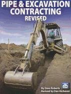 Pipe & Excavation Contracting Revised by Dave Roberts, Revised by Dan Atcheson (2011) Perfect Paperback