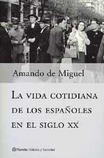 Descargar Libro La vida cotidiana de los españoles en el siglo XX (Historia y Sociedad) de Amando de Miguel