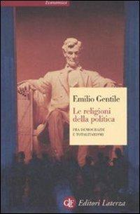 Le religioni della politica. Fra democrazie e totalitarismi
