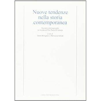 Nuove Tendenze Nella Storia Contemporanea. Incontro Internazionale In Ricordo Di Pier Paolo D'attorre