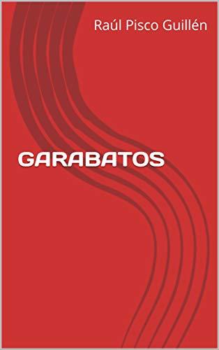 GARABATOS por Raúl Pisco Guillén