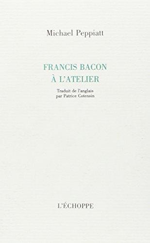 Francis Bacon à l'atelier