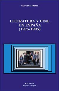 Literatura y Cine En Espana (Signo E Imagen/ Sign and Image) por Antoine Jaime