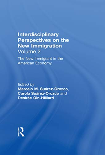 The New Immigrant in the American Economy: Interdisciplinary Perspectives on the New Immigration (English Edition)