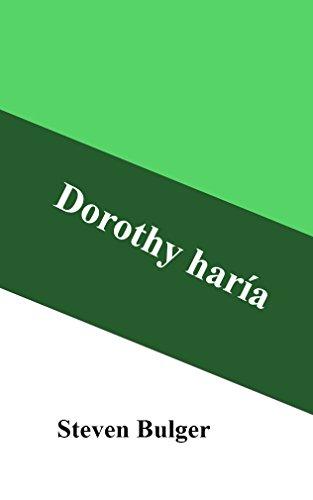 Dorothy haría