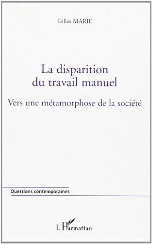 La disparition du travail manuel : vers une métamorphose de la société par Gilles Marie