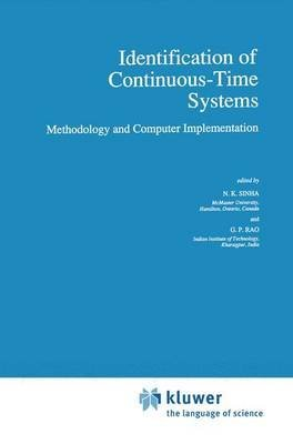 [(Identification of Continuous-time Systems : Methodology and Computer Implementation)] [Edited by N.K. Sinha ] published on (August, 1991)