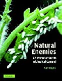 Natural Enemies: An Introduction to Biological Control gives a thorough grounding in the biological control of arthropods, vertebrates, weeds and plant pathogens through use of natural enemies. The book is intended for students, professionals, and ot...