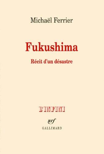 Fukushima : Rcit d'un dsastre