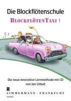 Die Blockflötenschule: Blockflötentaxi. Band 1. Blockflöte. Ausgabe mit CD.