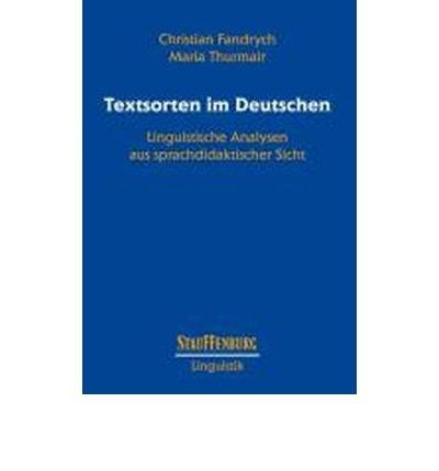 Textsorten im Deutschen: Linguistische Analysen aus sprachdidaktischer Sicht (Stauffenburg Linguistik) (Paperback)(German) - Common