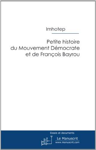 Lire en ligne Petite histoire du Mouvement Démocrate et de François Bayrou pdf epub