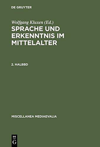Sprache Und Erkenntnis Im Mittelalter. 2. Halbbd (Miscellanea Mediaevalia) (German Edition) (1981-03-01)