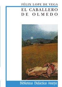 El caballero de Olmedo (Clásicos - Biblioteca Didáctica Anaya) por Lope de Vega